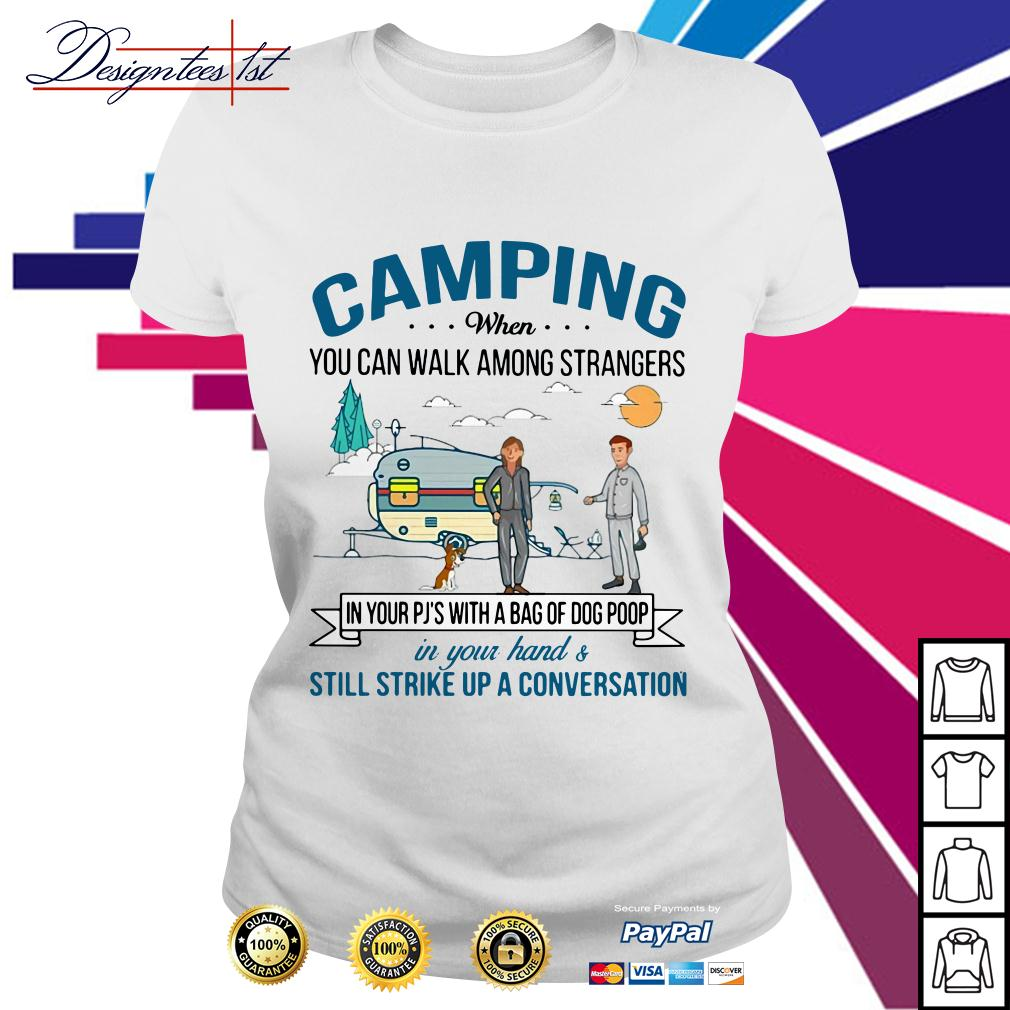Camping when you can walk among strangers in your Pj's with a bag Ladies Tee