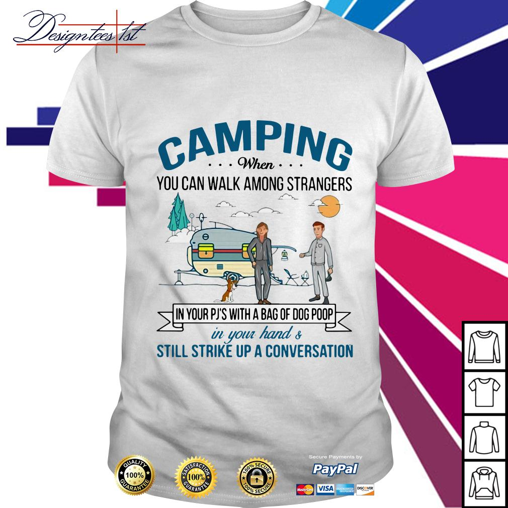 Camping when you can walk among strangers in your Pj's with a bag shirt