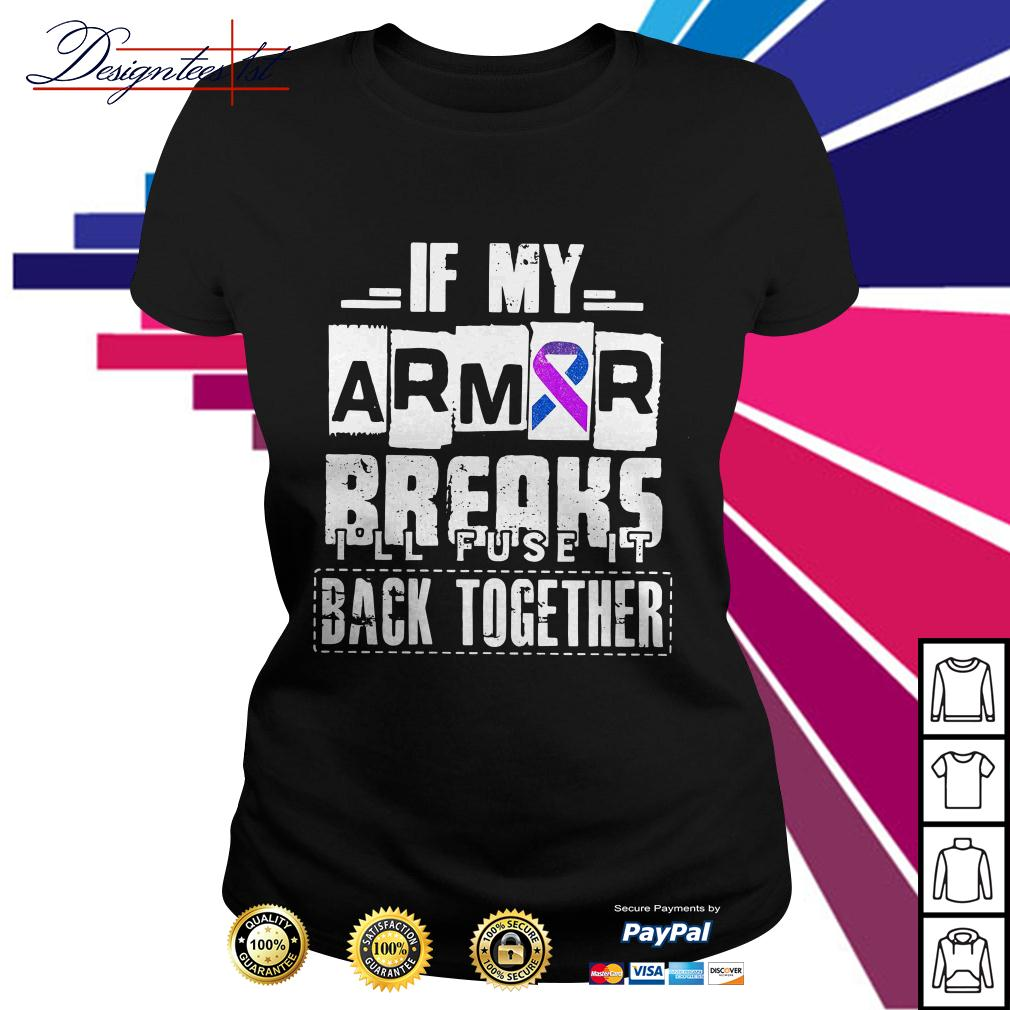 Cancer awareness if my armor breaks I'll fuse it back together Ladies Tee