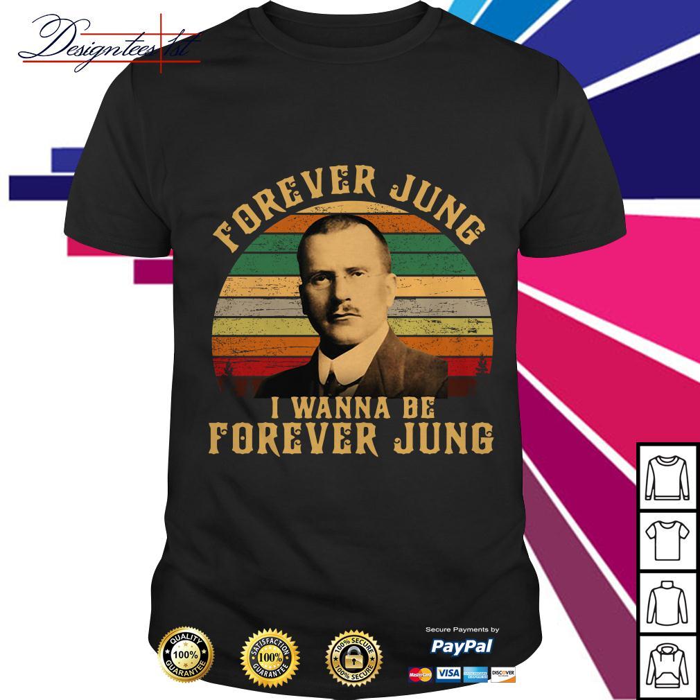Carl Jung forever Jung I wanna be forever Jung vintage shirt