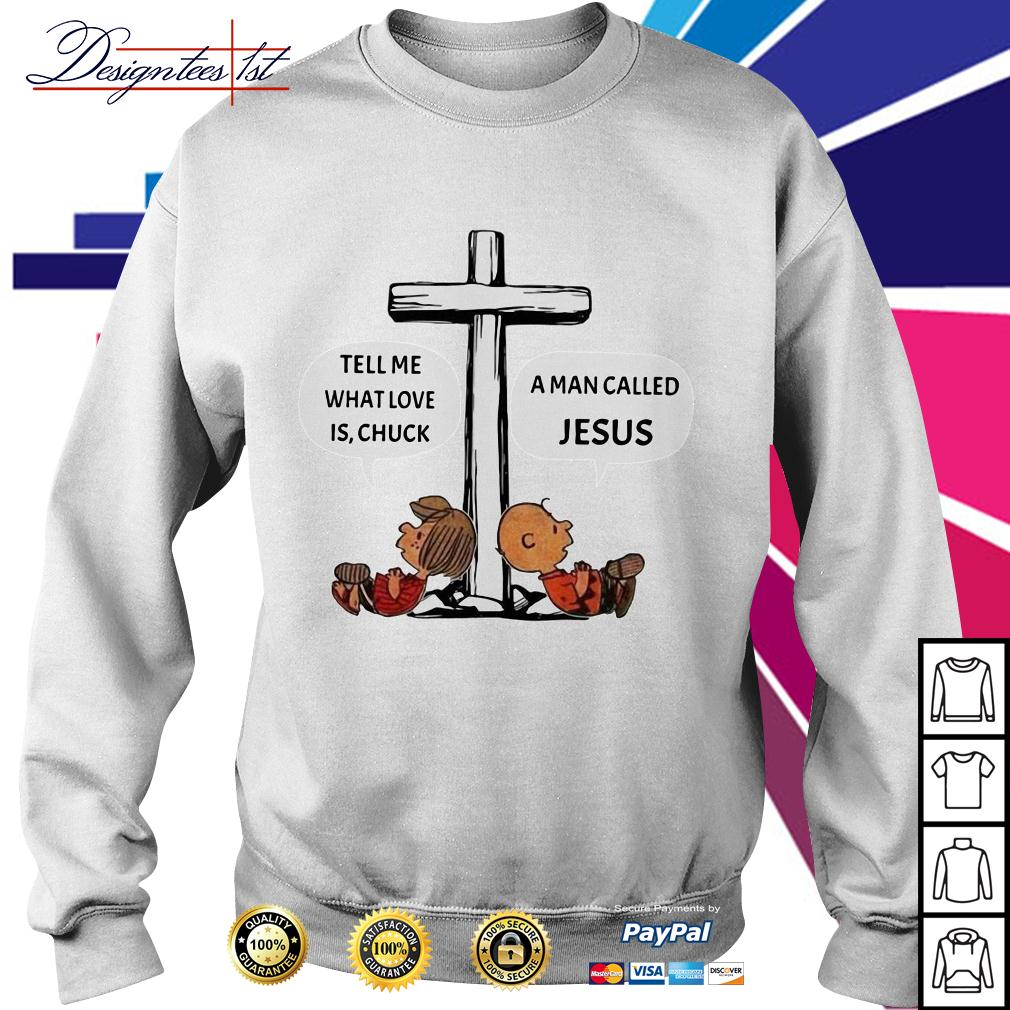 Charlie Brown tell me what love is Chuck a man called Jesus Sweater