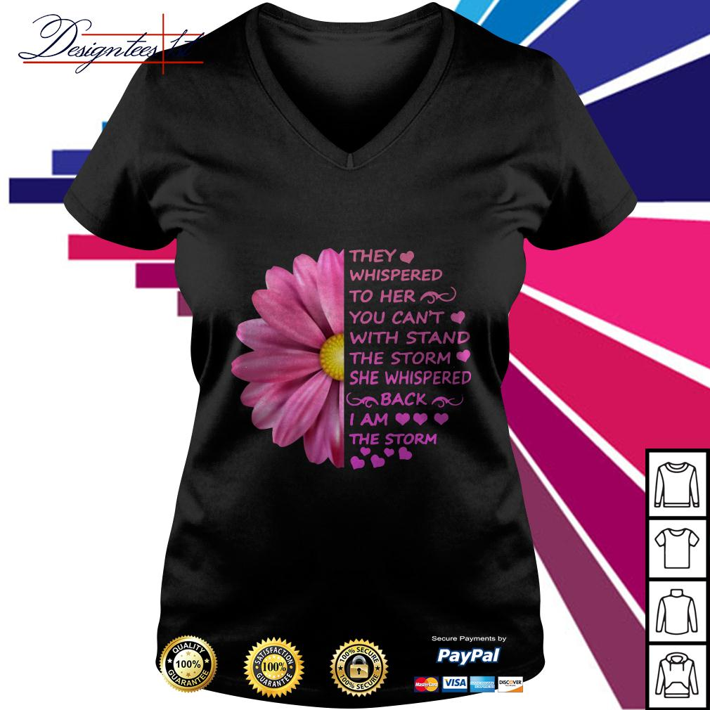 Daisy they whispered to her you can't with stand the storm V-neck T-shirt