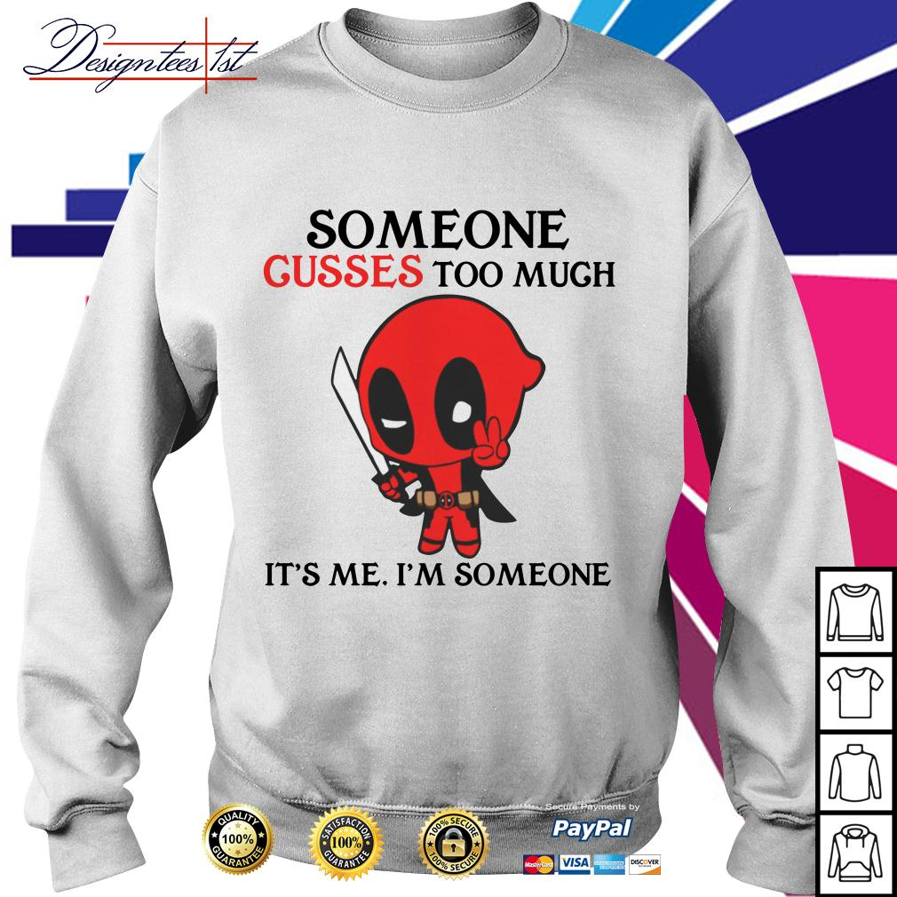 Deadpool someone cusses too much it's me I'm someone Sweater