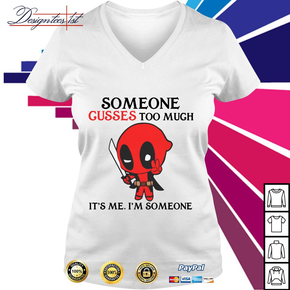Deadpool someone cusses too much it's me I'm someone V-neck T-shirt