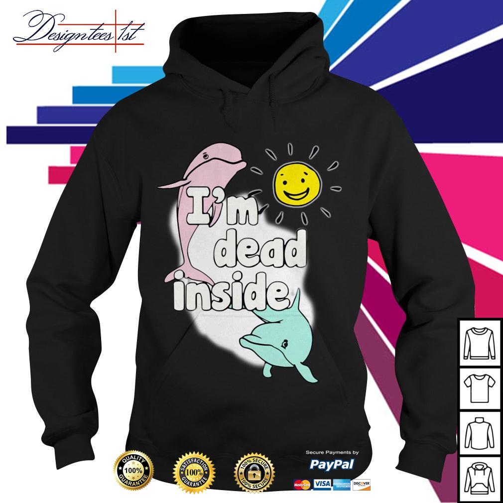 Dolphins I'm dead inside Hoodie