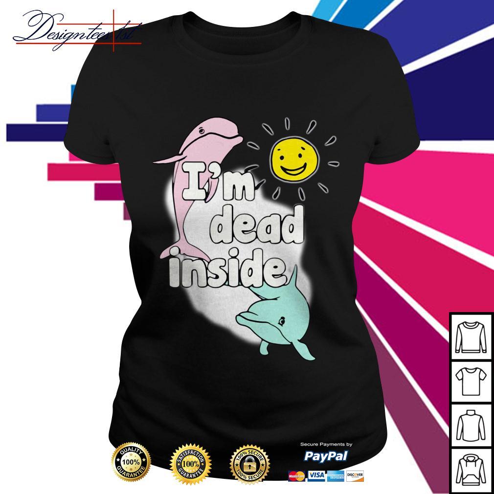 Dolphins I'm dead inside Ladies Tee