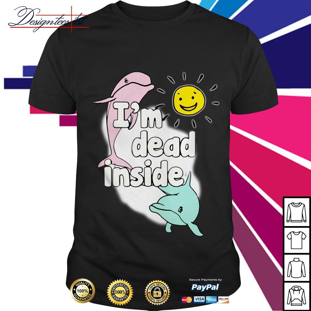 Dolphins I'm dead inside shirt