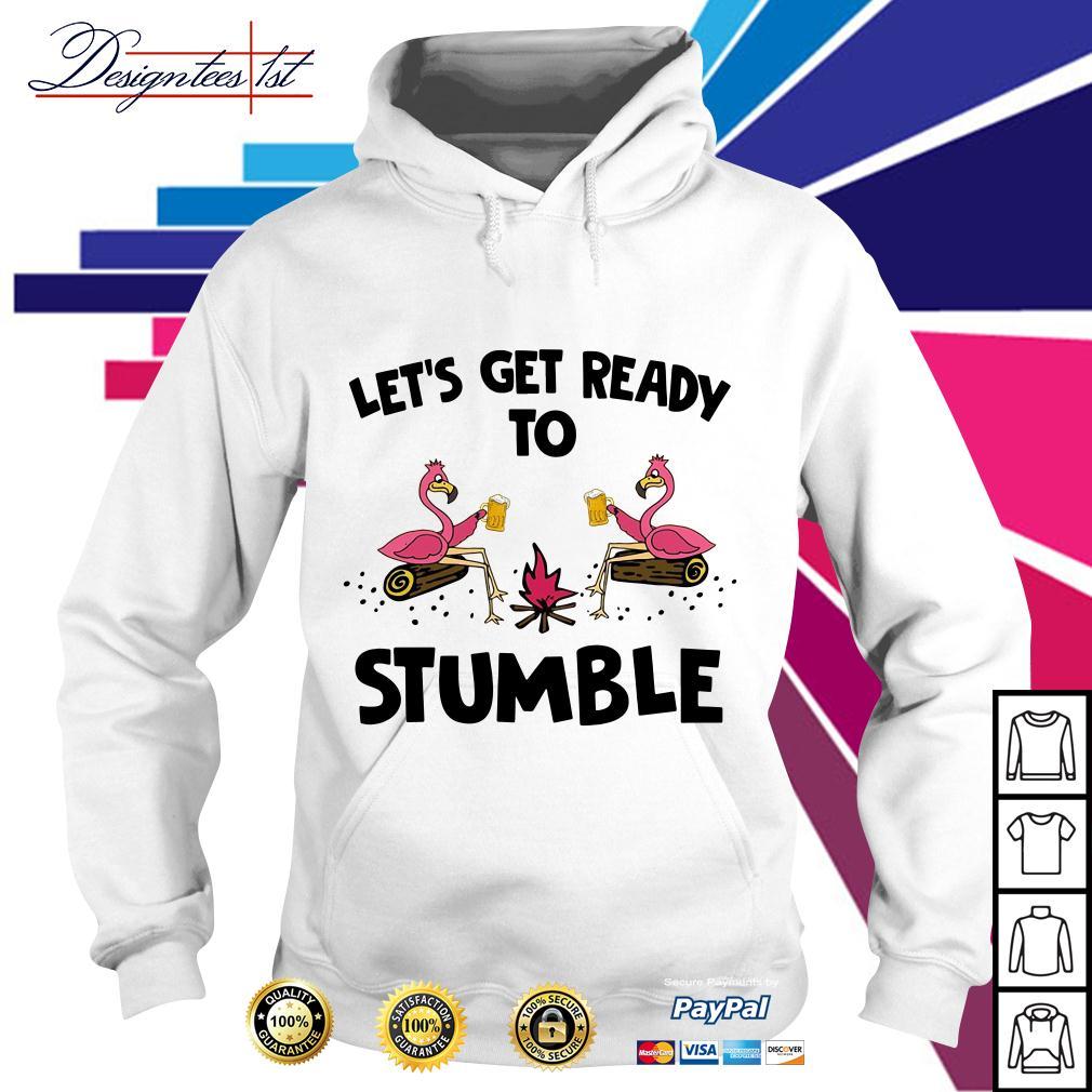 Flamingo let's get ready to stumble Hoodie