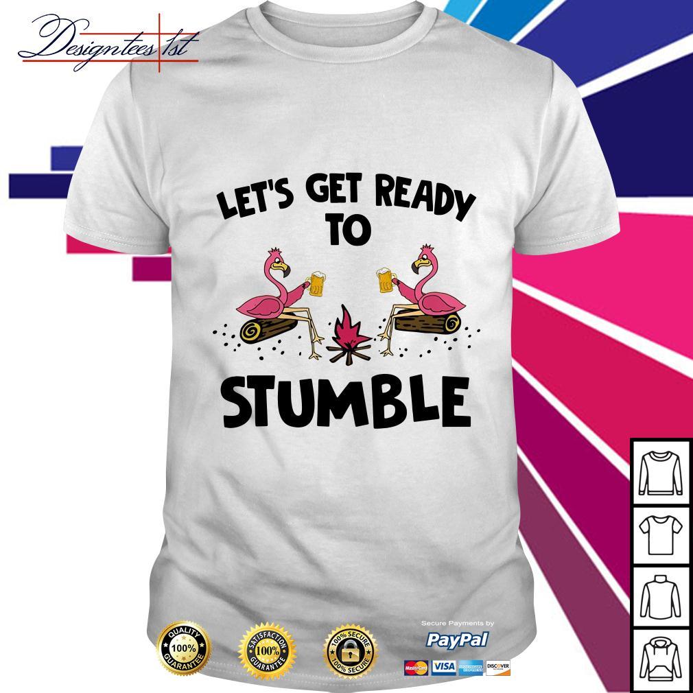 Flamingo let's get ready to stumble shirt