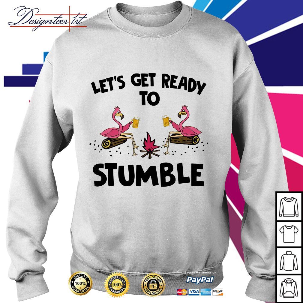 Flamingo let's get ready to stumble Sweater