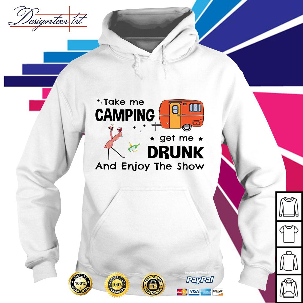 Flamingo take me camping get me drunk and enjoy the show Hoodie