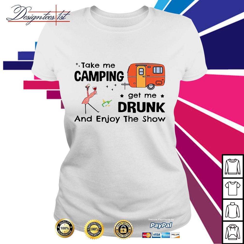 Flamingo take me camping get me drunk and enjoy the show Ladies Tee