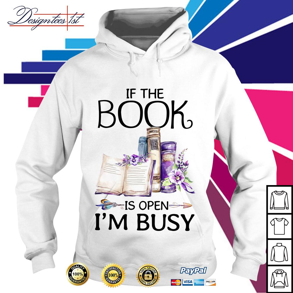 Floral if the book is open I'm busy Hoodie