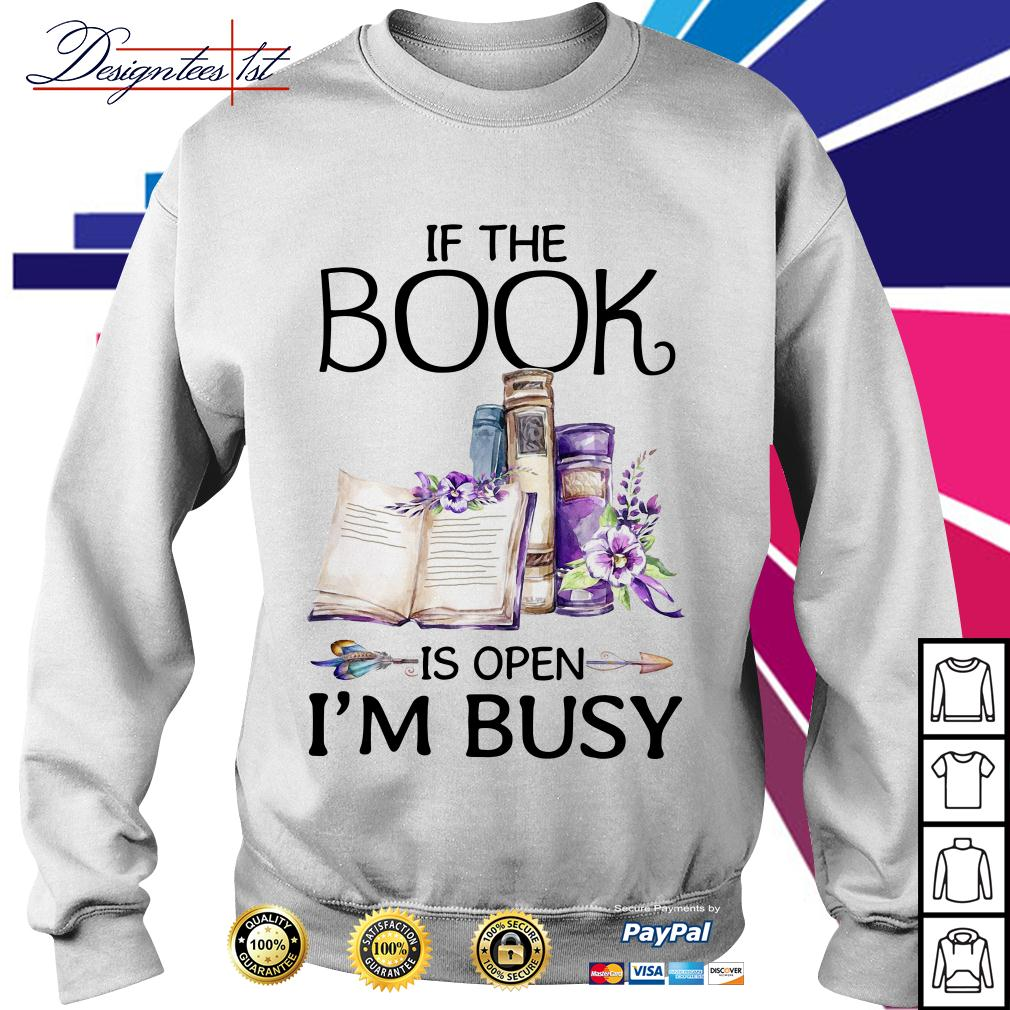 Floral if the book is open I'm busy Sweater