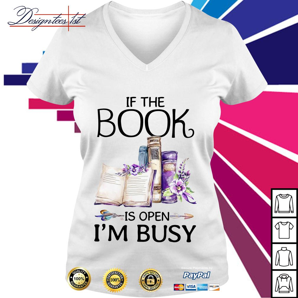 Floral if the book is open I'm busy V-neck T-shirt