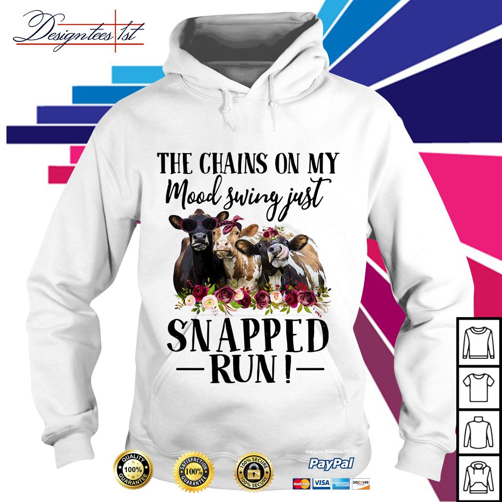 Floral cow the chains on my mood swing just snapped run Hoodie