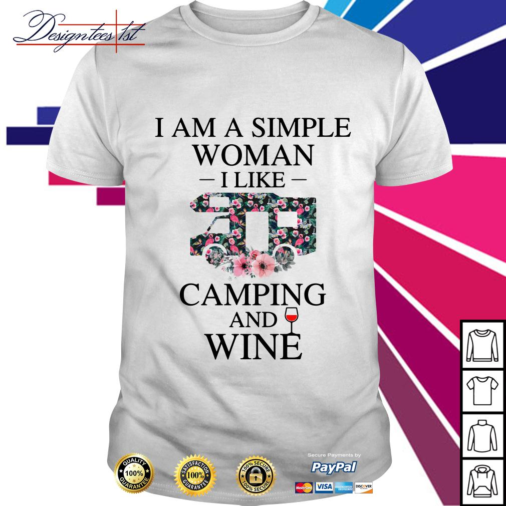 Floral I am a simple woman I like camping and wine shirt