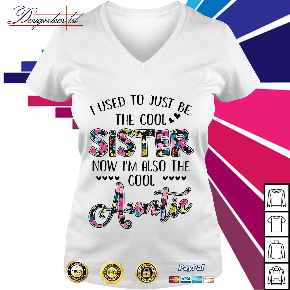 Floral I used to just be the cool sister now I'm also the cool auntie V-neck T-shirt