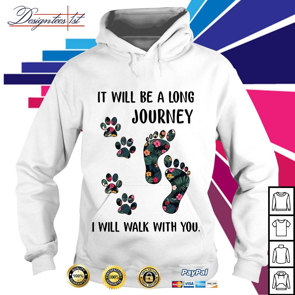 Floral it will be a long journey I will walk with you Hoodie