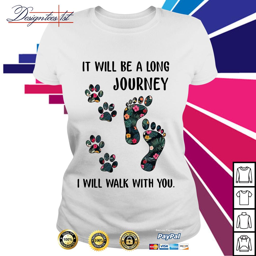 Floral it will be a long journey I will walk with you Ladies Tee