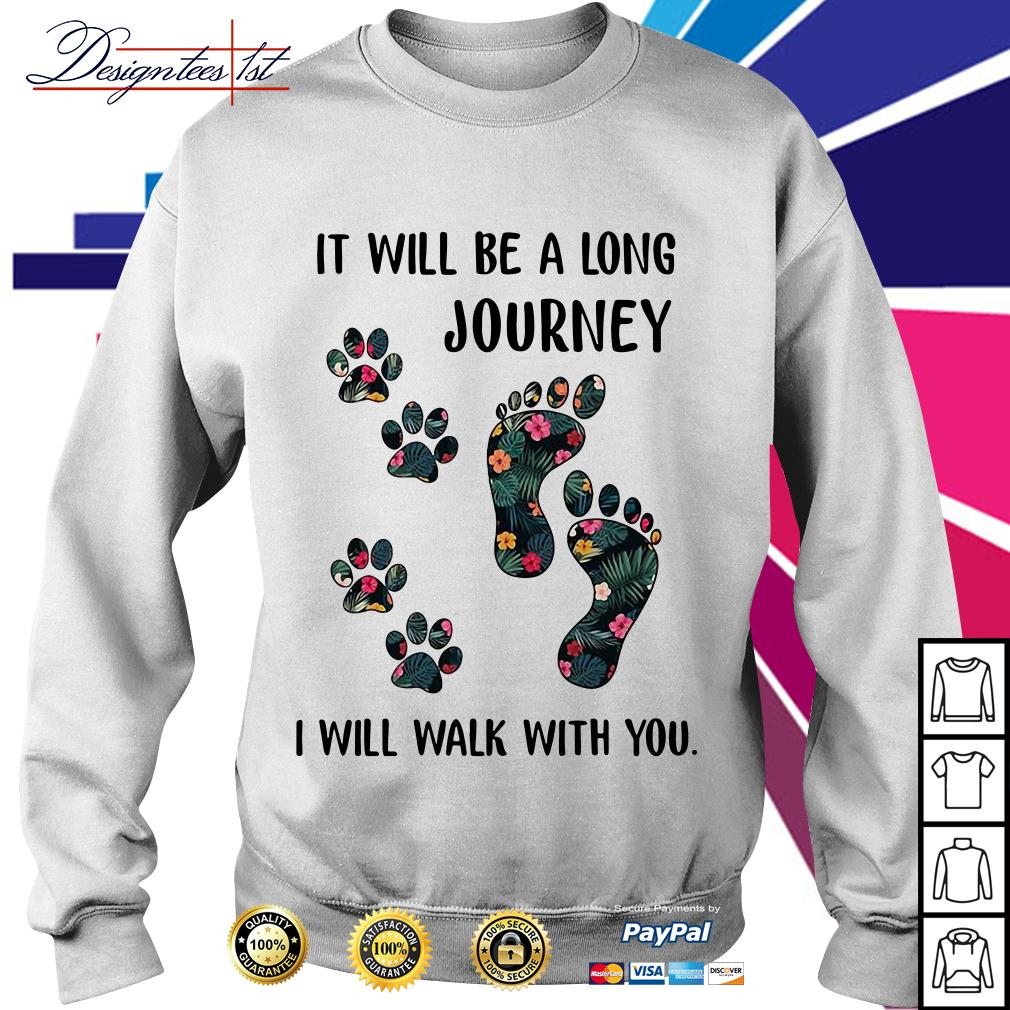 Floral it will be a long journey I will walk with you Sweater