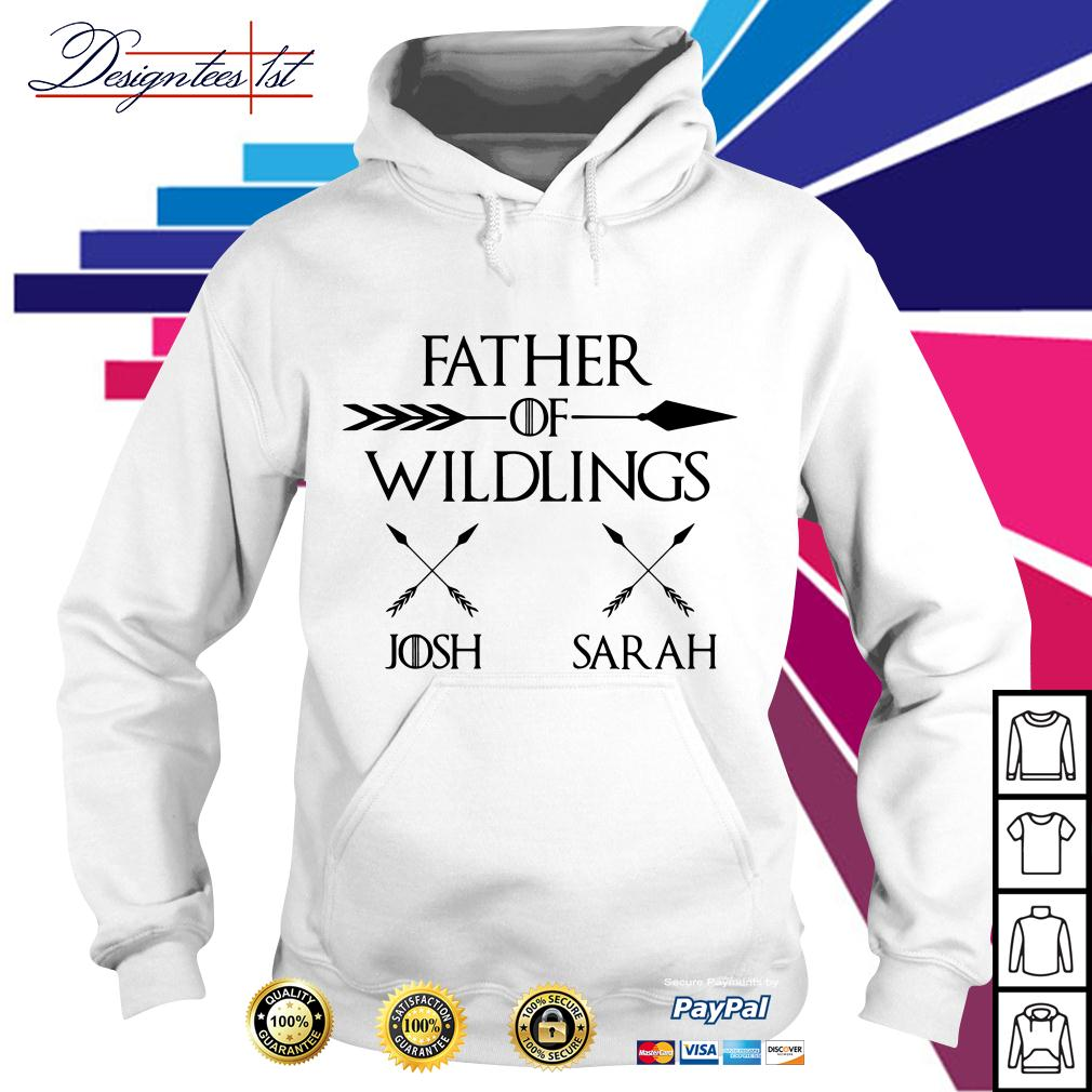 Game of Thrones father of wildlings Josh Sarah Hoodie