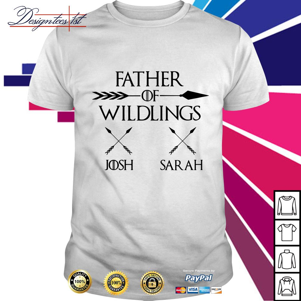 Game of Thrones father of wildlings Josh Sarah shirt