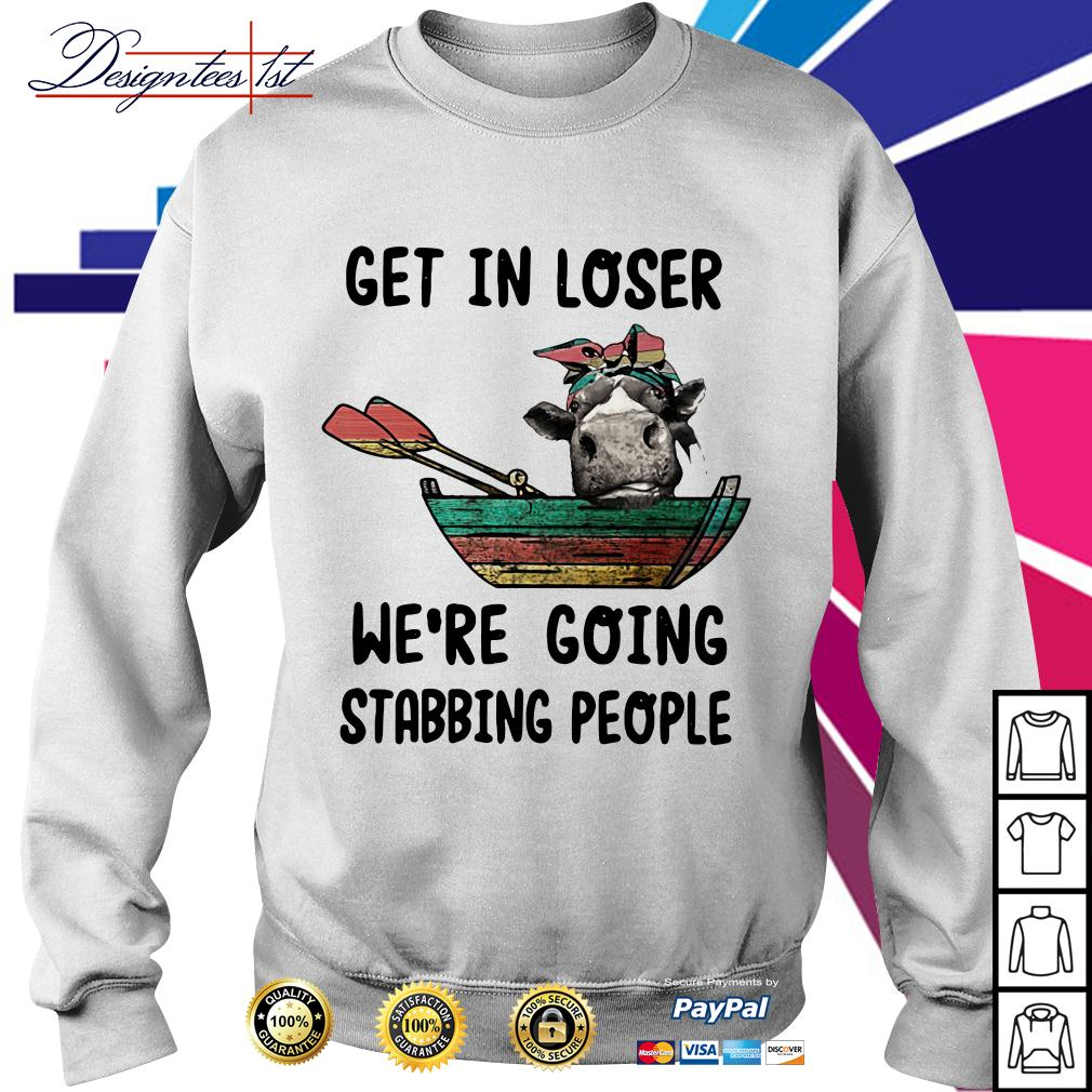 Heifer get in loser we're going stabbing people Sweater