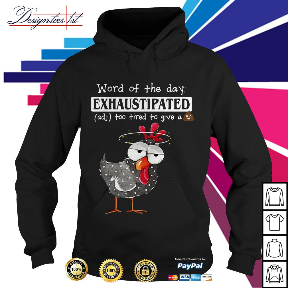 Heihei word of the day exhaustipated too tired to give a shit Hoodie