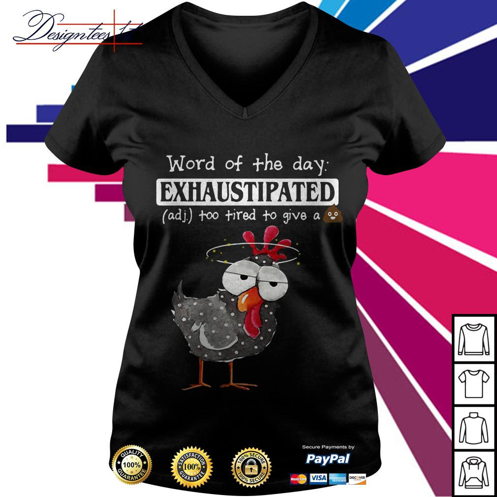 Heihei word of the day exhaustipated too tired to give a shit V-neck T-shirt