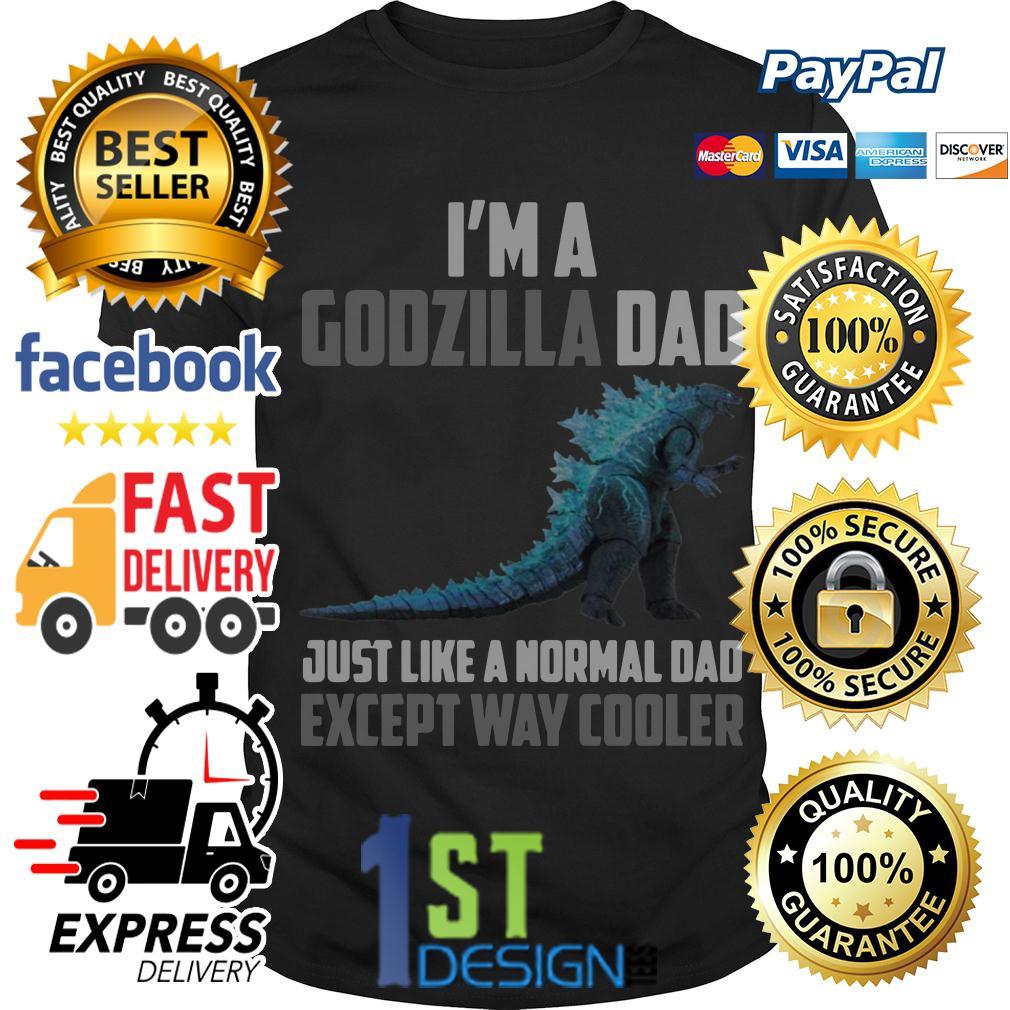 I'm a Godzilla dad just like a normal dad except way cooler shirt