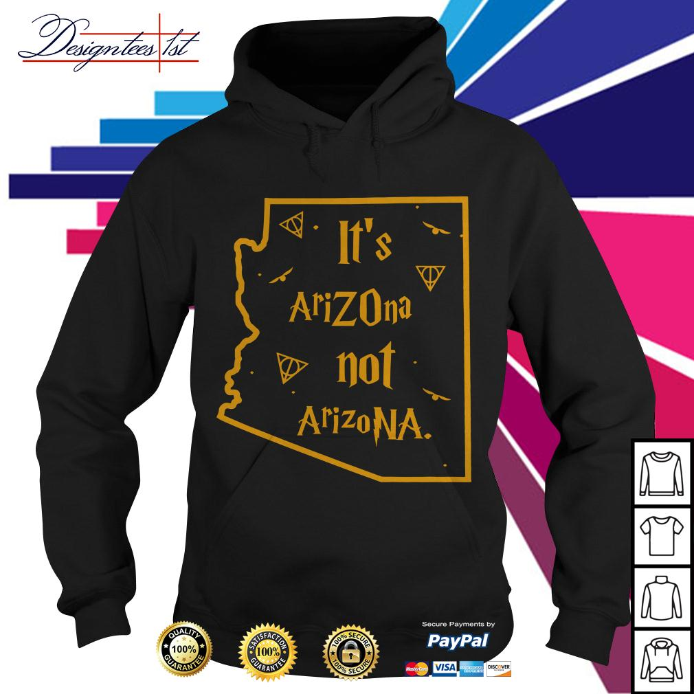 It's Arizona not Arizona Harry Potter Hoodie