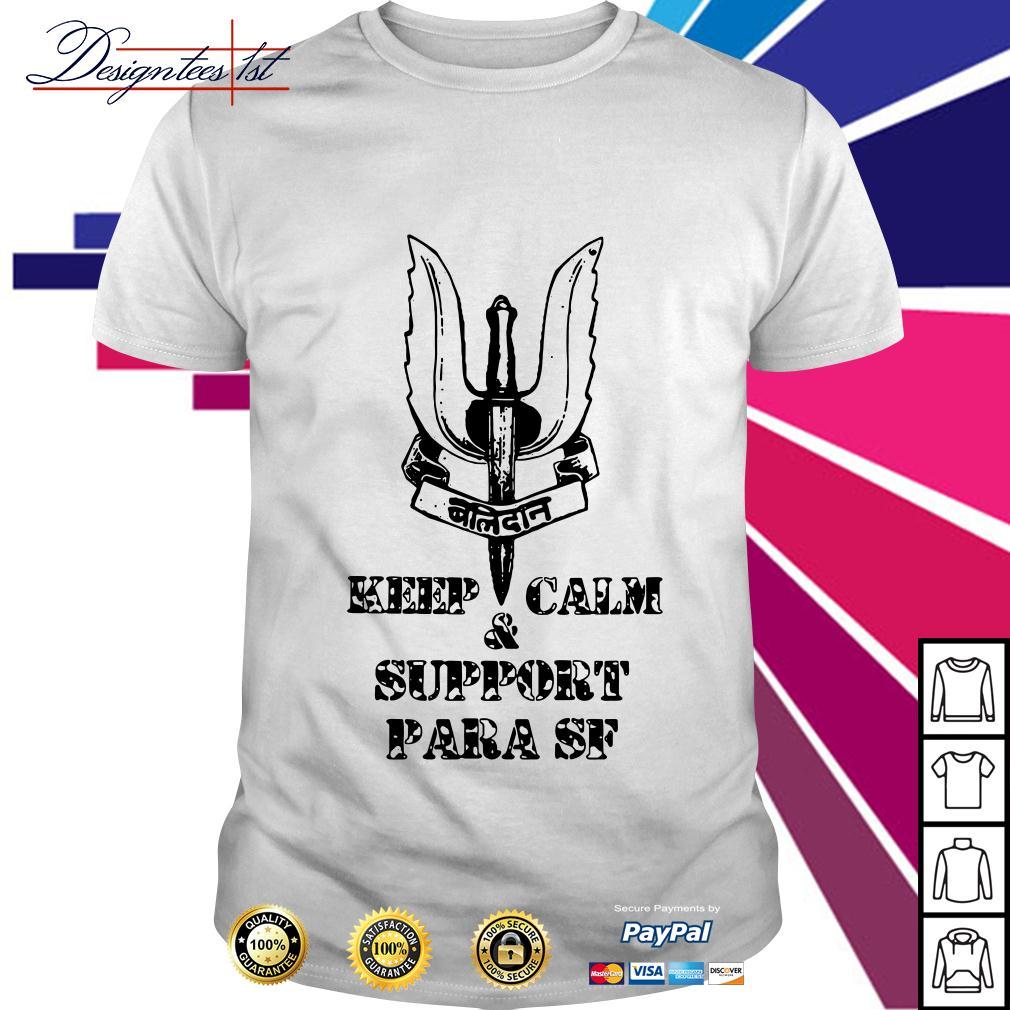 Keep calm and support Para SF shirt
