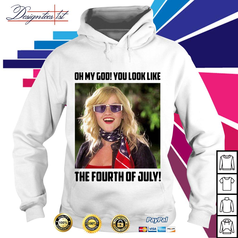 Legally Blonde 2 oh my god you look like the fourth of July Hoodie