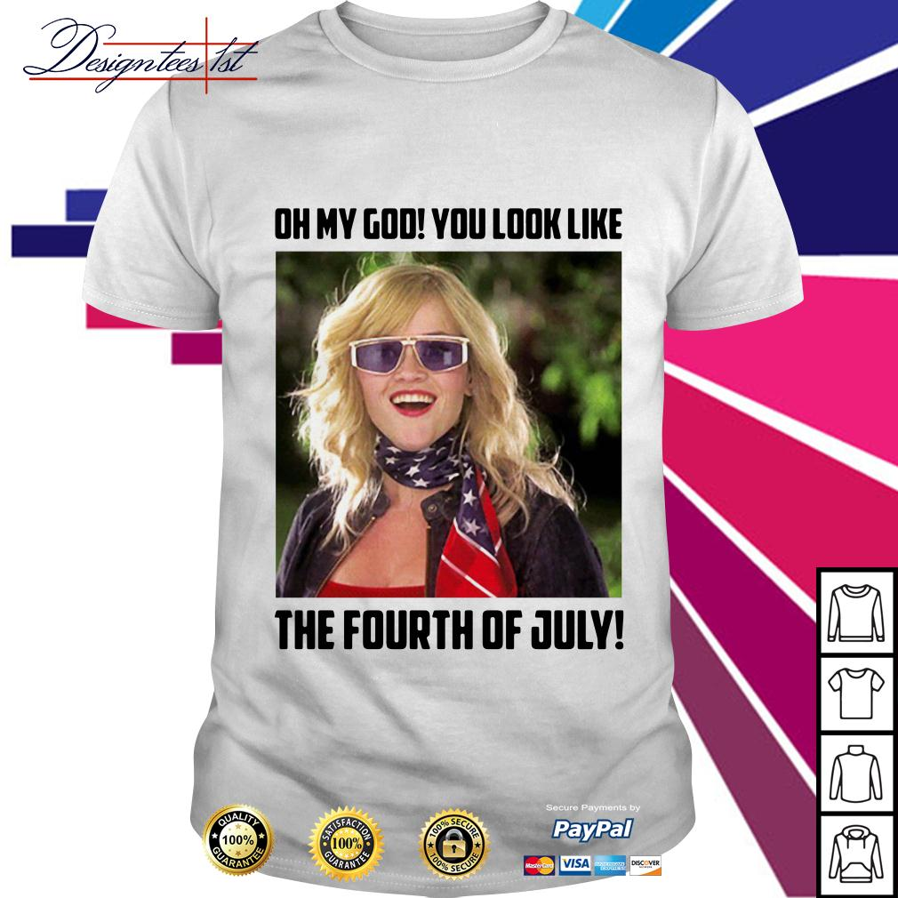 Legally Blonde 2 oh my god you look like the fourth of July shirt