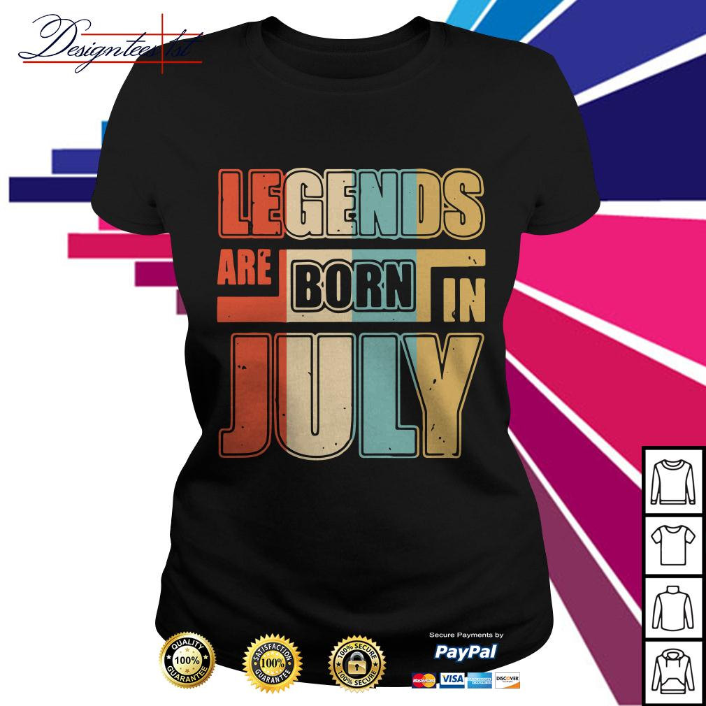 Legends are born in July vintage Ladies Tee