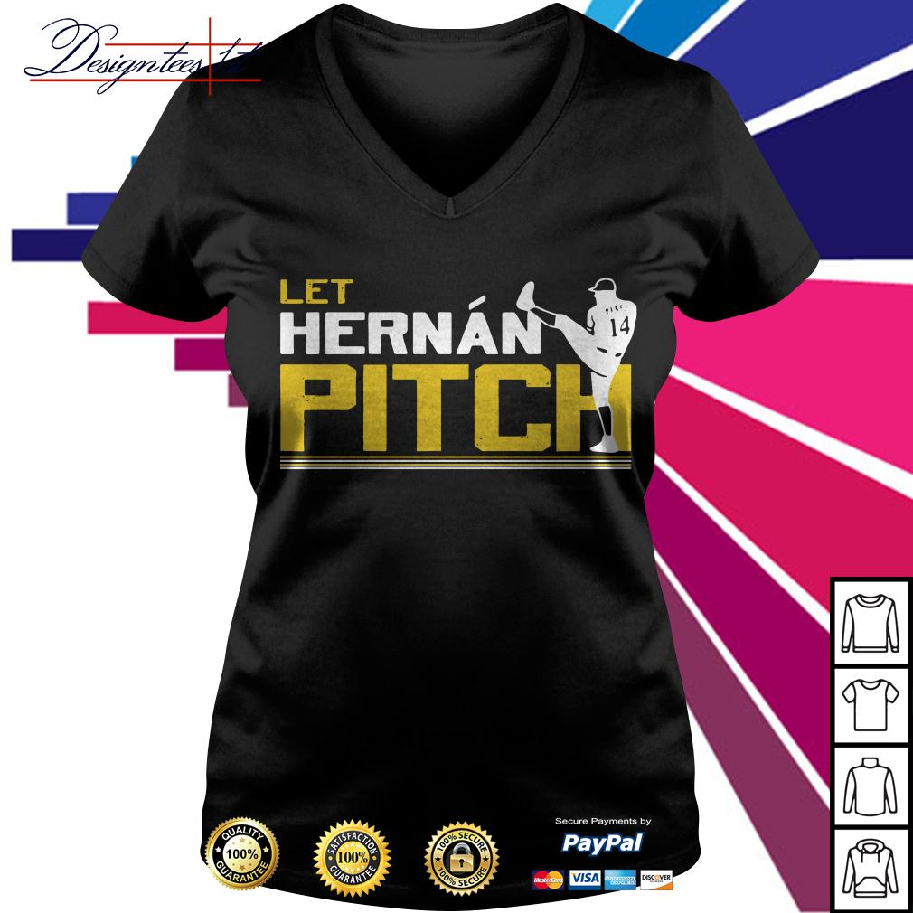 Let Hernan pitch Hernan Perez V-neck T-shirt