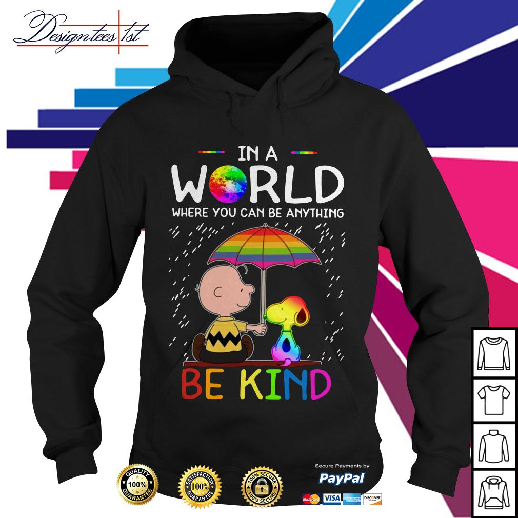 LGBT 2019 Charlie Brown and Snoopy in a world where you can be Hoodie