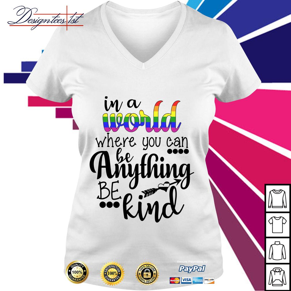LGBT in a world where you can be anything be kind V-neck T-shirt