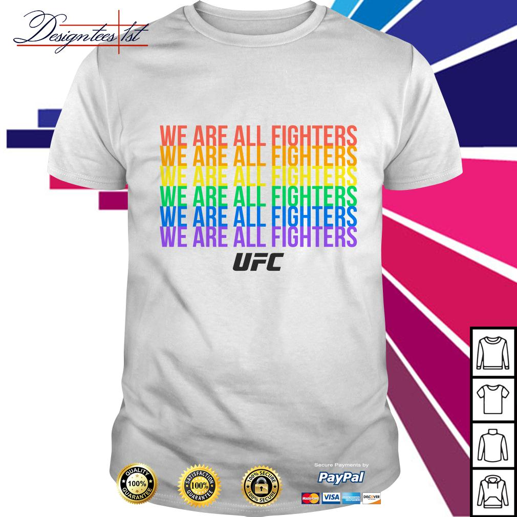 LGBT LGBTQ UFC we are all fighters shirt