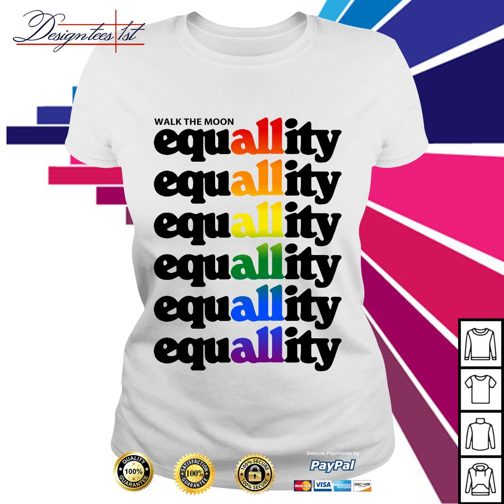 LGBT walk the moon all equallity equallity equallity equallity equallity Ladies Tee