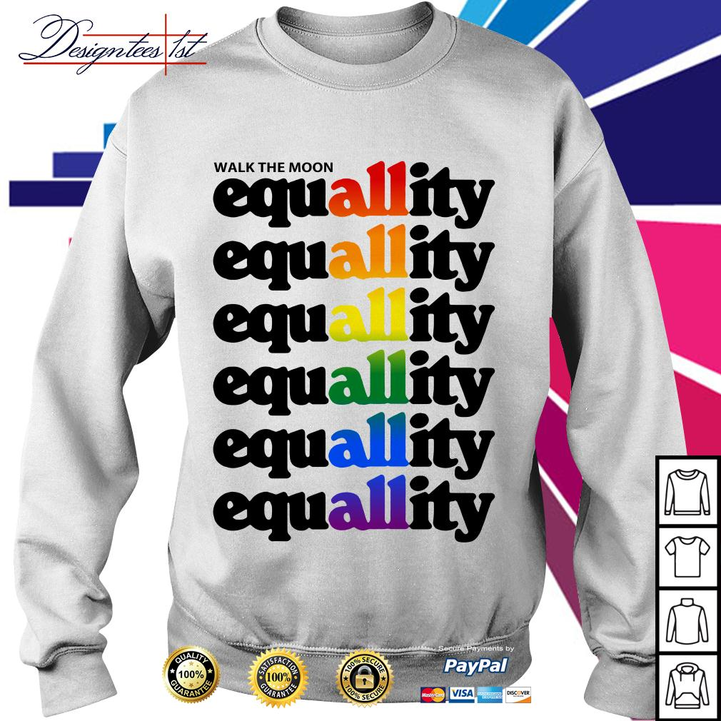 LGBT walk the moon all equallity equallity equallity equallity equallity Sweater