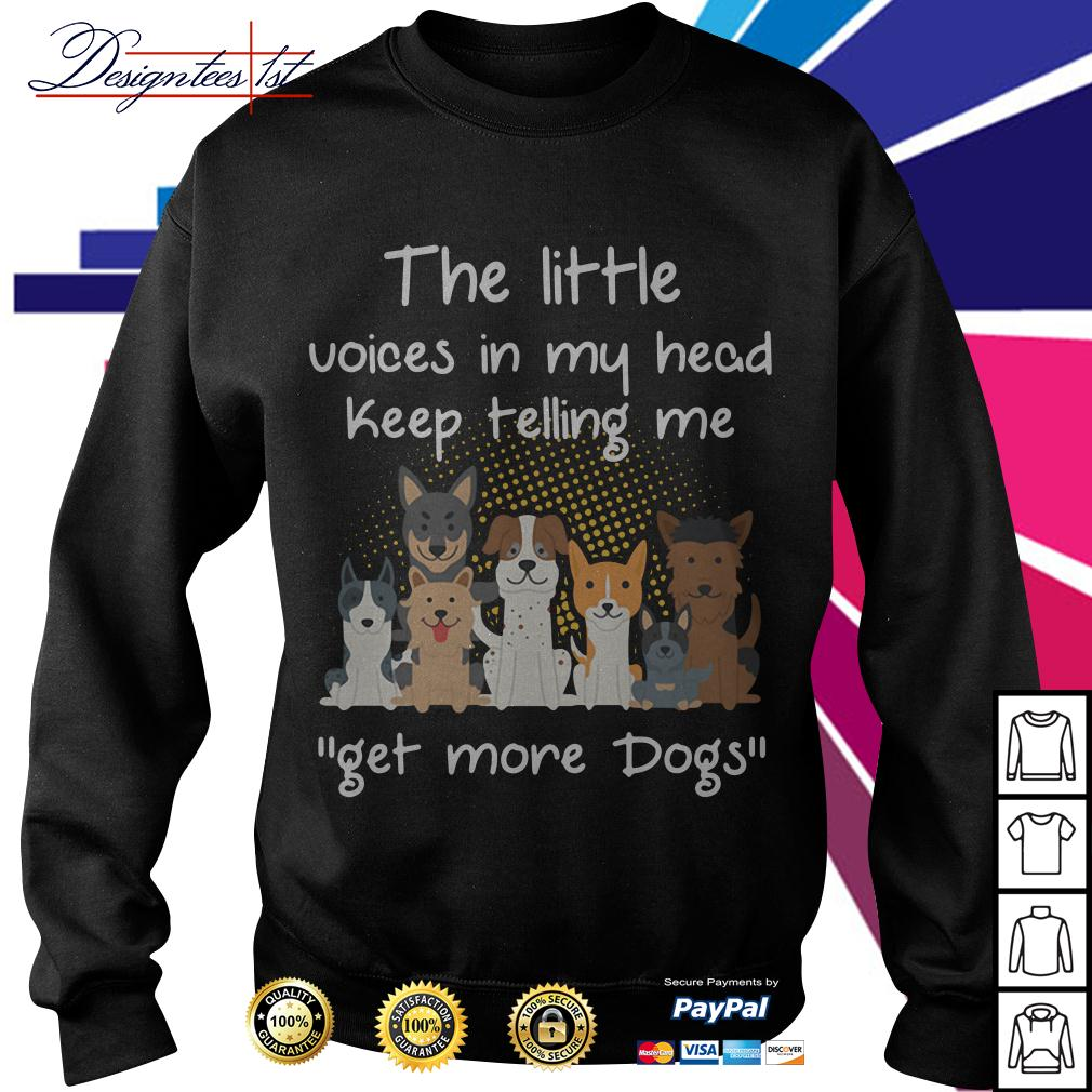 The little voices in my head keep telling me get more dogs Sweater