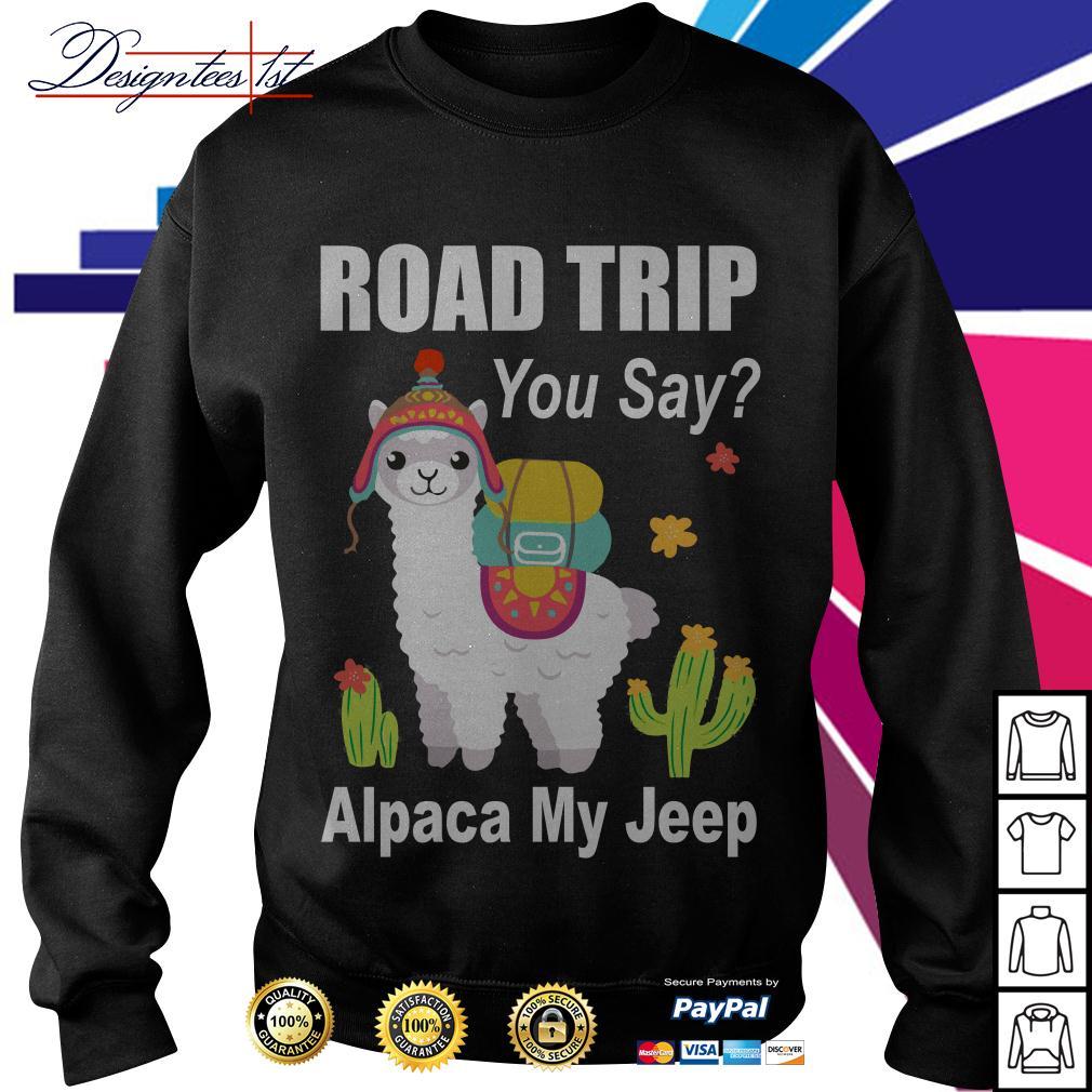 Llama road trip you say Alpaca my jeep Sweater