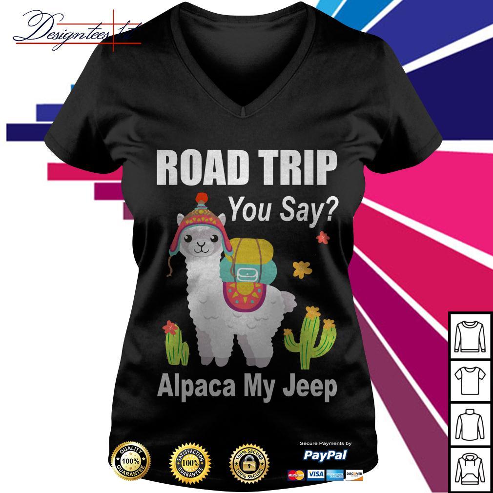Llama road trip you say Alpaca my jeep V-neck T-shirt
