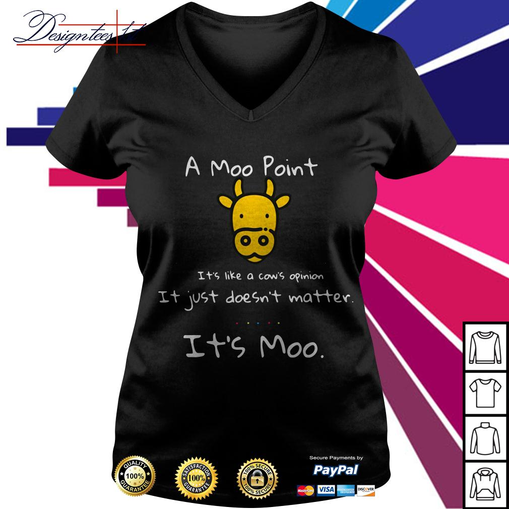 A Moo point it's like a cow's opinion it just doesn't matter it's Moo V-neck T-shirt
