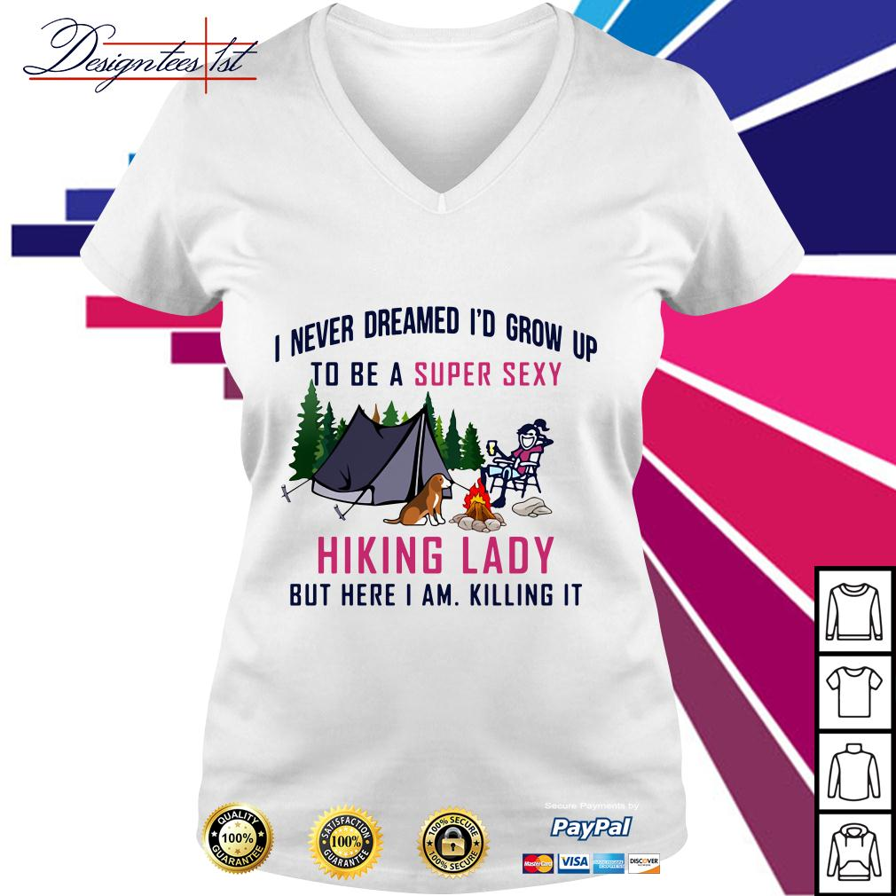 I never dreamed I'd grow up to be a super sexy hiking lady V-neck T-shirt