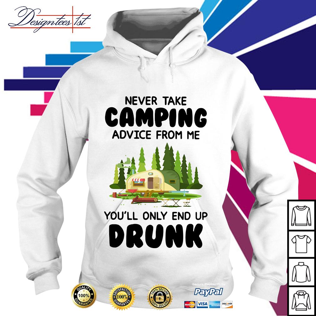 Never take camping advice from me you'll only end up drunk Hoodie