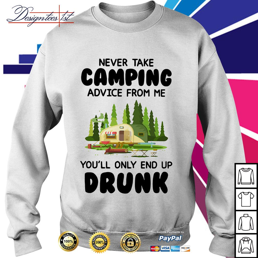 Never take camping advice from me you'll only end up drunk Sweater