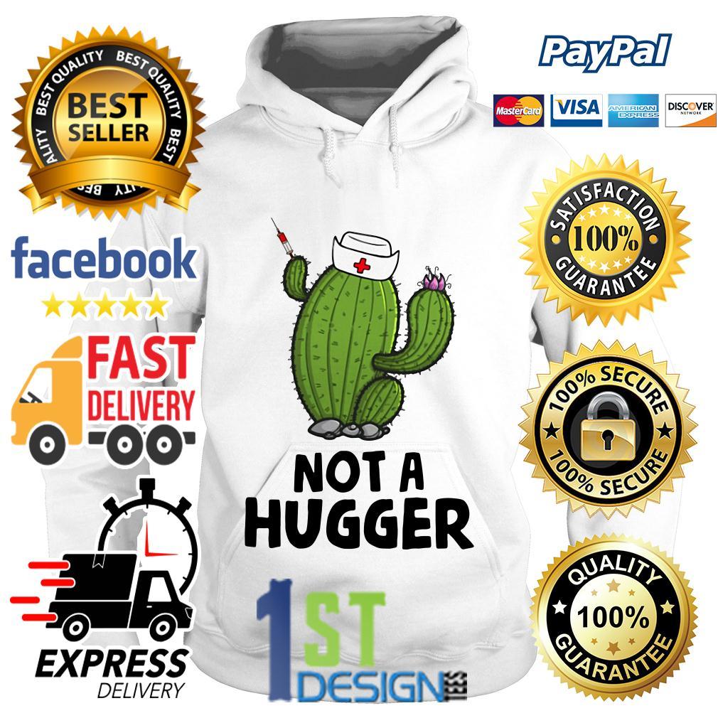 Nurse cactus nurse not a hugger Hoodie